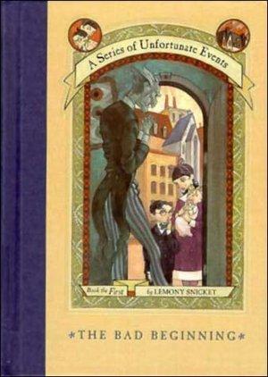 2005: #4 – The Bad Beginning (Lemony Snicket)