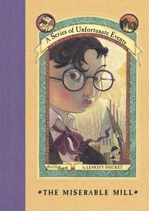 2005: #12 – The Miserable Mill (Lemony Snicket)
