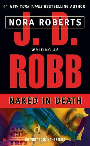 2005: #2 – Naked in Death (J.D. Robb)