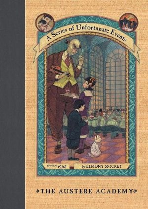 2005: #16 – The Austere Academy (Lemony Snicket)