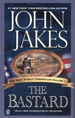2005: #22 – The Bastard (John Jakes)