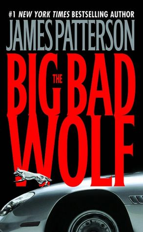 2005: #18 – The Big Bad Wolf (James Patterson)