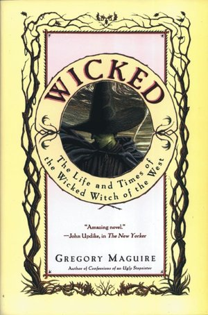 2005: #28 – Wicked (Gregory Maguire)