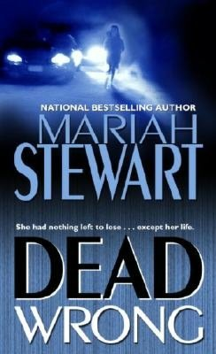 2005: #34 – Dead Wrong (Mariah Stewart)