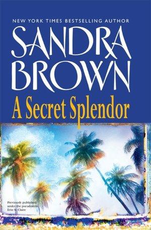 2005: #35 – A Secret Splendor (Sandra Brown)