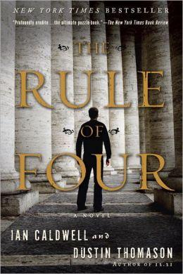 2006: #6 – The Rule of Four (Ian Caldwell & Dustin Thomason)
