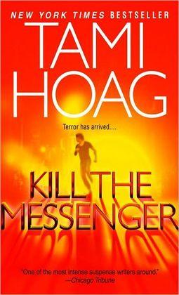 2006: #20 – Kill the Messenger (Tami Hoag)