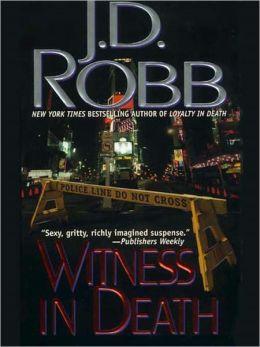 2006: #25 – Witness in Death (J.D. Robb)
