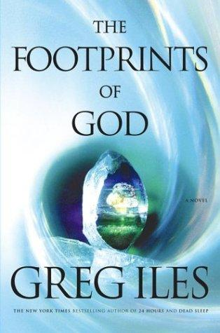 2006: #42 – The Footprints of God (Greg Iles)