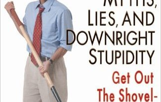 Myths Lies and Downright Stupidity by John Stossel
