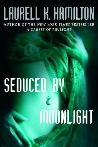 2006: #48 – Seduced by Moonlight (Laurell K. Hamilton)
