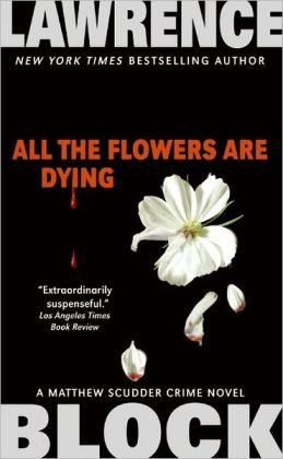 2006: #40 – All the Flowers are Dying (Lawrence Block)