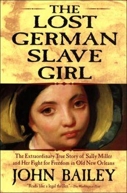 2006: #39 – The Lost German Slave Girl (John Bailey)