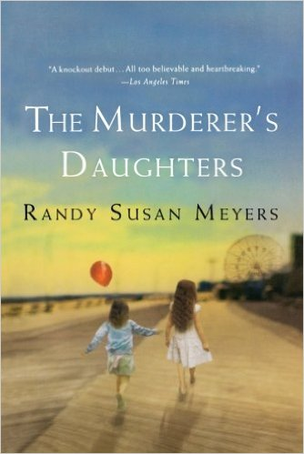 2016: The Murderer's Daughters (Randy Susan Meyers)