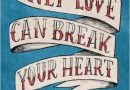 2016: Only Love Can Break Your Heart (Ed Tarkington)