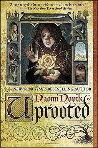 2016: Uprooted (Naomi Novik)