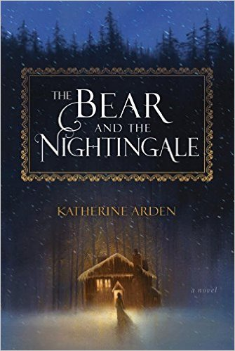 2017: #2 – The Bear and the Nightingale (Katherine Arden)