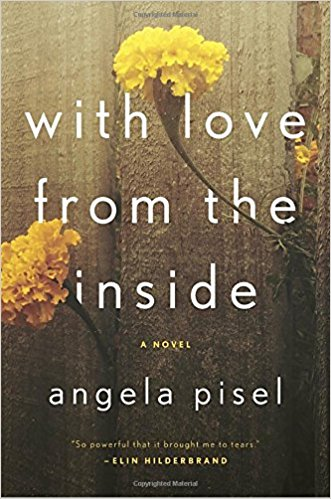 2017: #1 – With Love From the Inside (Angela Pisel)