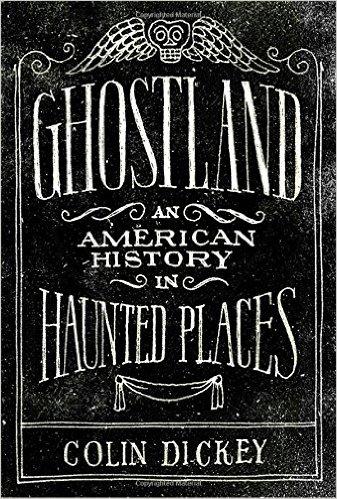2017: #6 – Ghostland (Colin Dickey)