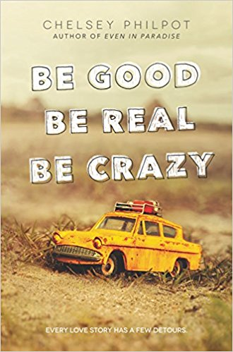 2017: #16 – Be Good Be Real Be Crazy (Chelsey Philpot)