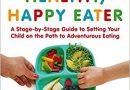 2018: #2 – Raising a Healthy, Happy Eater (Nimali Fernando, MD, MPH & Melanie Potock, MA, CCC-SLP)