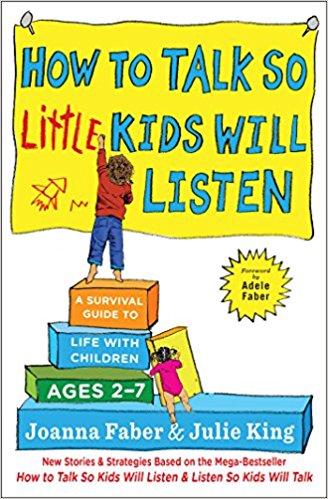 2017: #18 – How to Talk so Little Kids Will Listen (Joanna Faber & Julie King)
