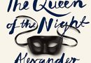 2018: #1 – The Queen of the Night (Alexander Chee)