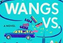 2017: #15 – The Wangs vs. The World (Jade Chang)