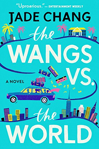 2017: #15 – The Wangs vs. The World (Jade Chang)