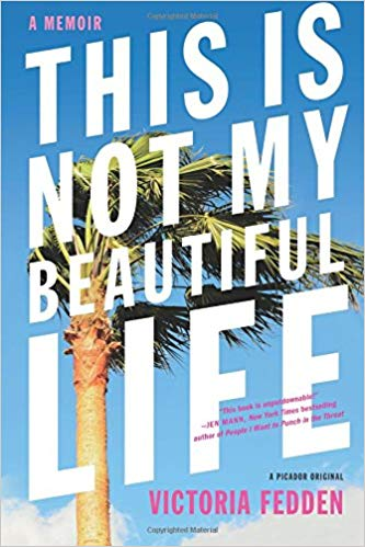 2018: #10 – This is Not My Beautiful Life (Victoria Fedden)