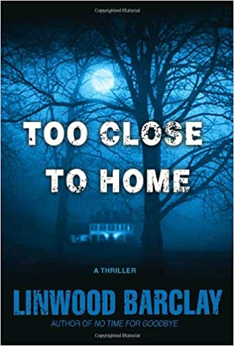 2018: #27 – Too Close to Home (Linwood Barclay)
