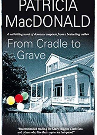 From Cradle to Grave by Patricia MacDonald