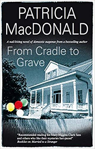 2018: #24 – From Cradle to Grave (Patricia MacDonald)