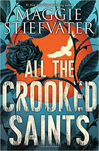2018: #18 – All the Crooked Saints (Maggie Stiefvater)