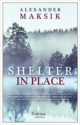 2018: #13 – Shelter in Place (Alexander Maksik)
