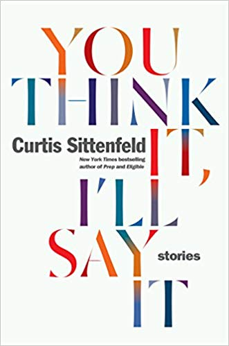 2019: #4 – You Think It, I'll Say It (Curtis Sittenfeld)