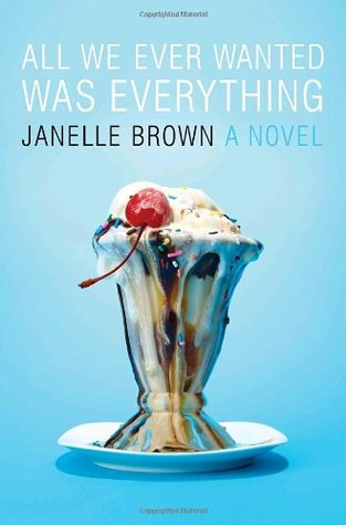 2019: #33 – All We Ever Wanted Was Everything (Janelle Brown)