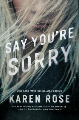 2020: #19 – Say You're Sorry (Karen Rose)