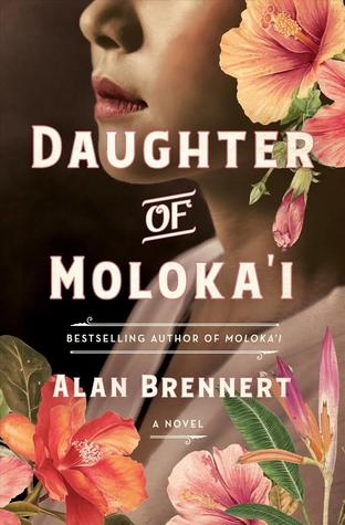 2020: #42 – Daughter of Moloka'i (Alan Brennert)