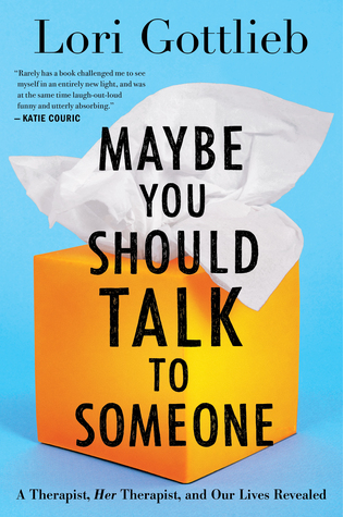 2021: #4 – Maybe You Should Talk to Someone (Lori Gottlieb)