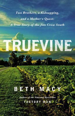 2021: #6 – Truevine (Beth Macy)