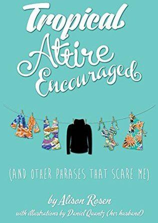 Tropical Attire Encouraged by Alison Rosen