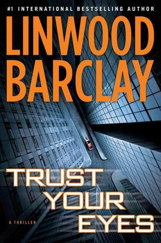2021: #37 – Trust Your Eyes (Linwood Barclay)