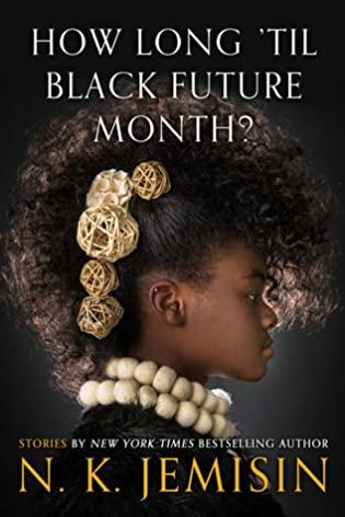 2021: #25 – How Long 'til Black Future Month? (N.K. Jemisin)