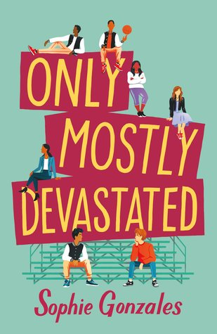 2021: #42 – Only Mostly Devastated (Sophie Gonzales)